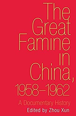 The Great Famine in China, 1958-1962: A Documentary History 9780300175189