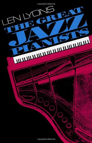 The Great Jazz Pianists: Speaking of Their Lives and Music 9780306803437