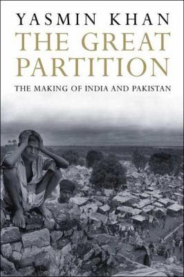 The Great Partition: The Making of India and Pakistan 9780300143331