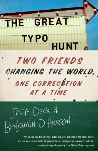 The Great Typo Hunt: Two Friends Changing the World, One Correction at a Time 9780307591081
