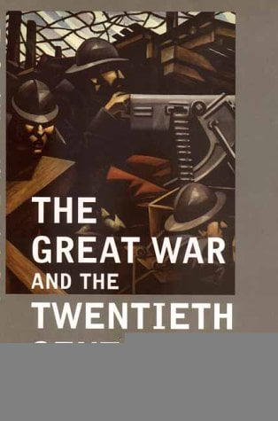 The Great War and the Twentieth Century 9780300081541