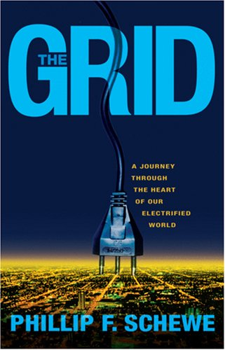 The Grid: A Journey Through the Heart of Our Electrified World 9780309102605