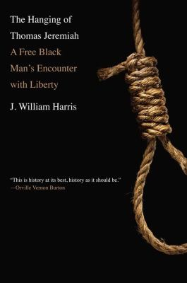 The Hanging of Thomas Jeremiah: A Free Black Man's Encounter with Liberty 9780300171327