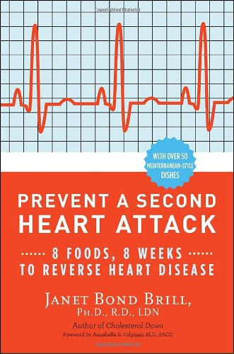 Prevent a Second Heart Attack: 8 Foods, 8 Weeks to Reverse Heart Disease 9780307465252