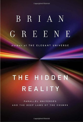 The Hidden Reality: Parallel Universes and the Deep Laws of the Cosmos 9780307265630