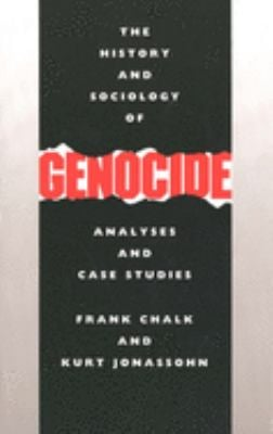 The History and Sociology of Genocide: Analyses and Case Studies 9780300044461