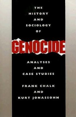 The History and Sociology of Genocide: Analyses and Case Studies 9780300044454