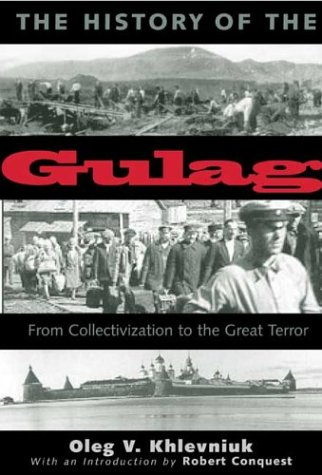 The History of the Gulag: From Collectivization to the Great Terror 9780300092844