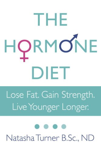 The Hormone Diet: Lose Fat. Gain Strength. Live Younger Longer. 9780307356482