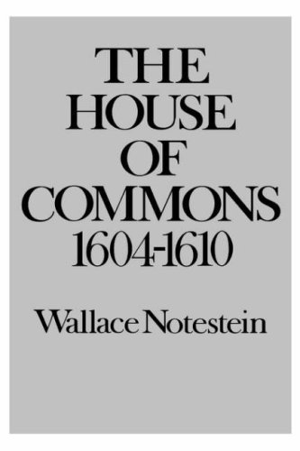 The House of Commons: 1604-1610 9780300013566