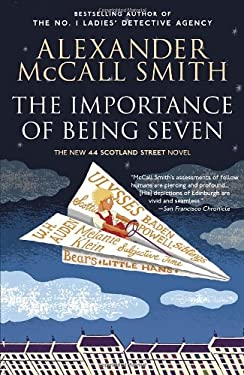 The Importance of Being Seven: A 44 Scotland Street Novel (6) 9780307739360