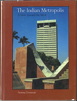 The Indian Metropolis: A View Toward the West 9780300043334