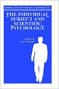 The Individual Subject and Scientific Psychology 9780306422508