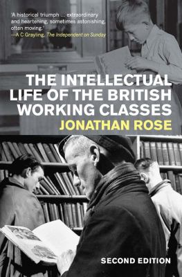 The Intellectual Life of the British Working Classes 9780300153651