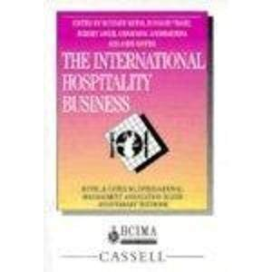 The International Hospitality Business: Silver Anniversary Textbook 9780304337613