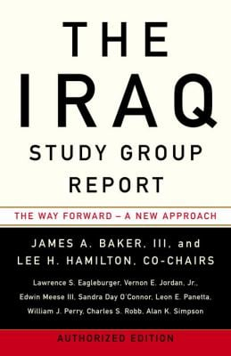 The Iraq Study Group Report: The Way Forward - A New Approach 9780307386564