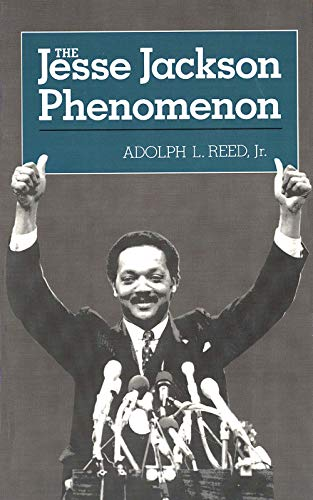 The Jesse Jackson Phenomon: The Crisis of Purpose in Afro-American Politics 9780300035520