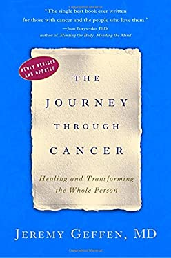 The Journey Through Cancer: Healing and Transforming the Whole Person 9780307341815