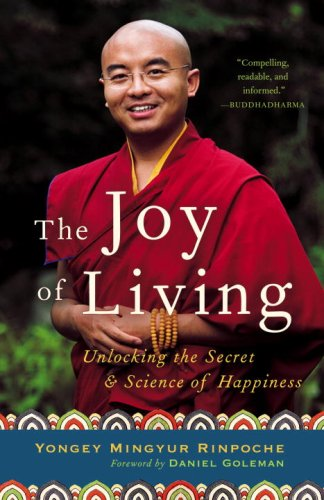 The Joy of Living: Unlocking the Secret and Science of Happiness 9780307347312