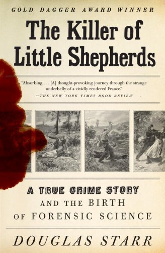 The Killer of Little Shepherds: A True Crime Story and the Birth of Forensic Science 9780307279088