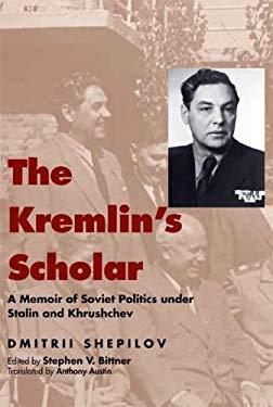 The Kremlin's Scholar: A Memoir of Soviet Politics Under Stalin and Khrushchev 9780300092066