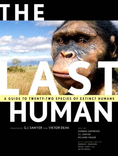 The Last Human: A Guide to Twenty-Two Species of Extinct Humans 9780300100471