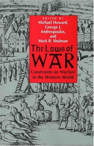 The Laws of War: Constraints on Warfare in the Western World 9780300070620