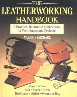 The Leatherworking Handbook: A Practical Illustrated Sourcebook of Techniques and Projects 9780304345113