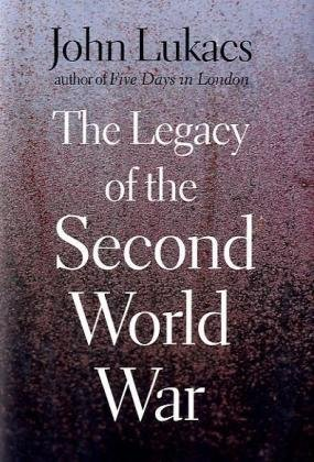 The Legacy of the Second World War 9780300114393