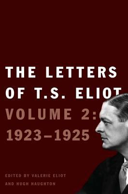 The Letters of T. S. Eliot: Volume 2: 1923-1925 9780300176865