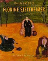 The Life and Art of Florine Stettheimer - Bloemink, Barbara