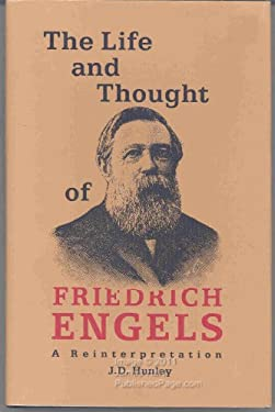 The Life and Thought of Friedrich Engels: A Reinterpretation of His Life and Thought 9780300049237