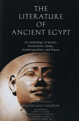 The Literature of Ancient Egypt: An Anthology of Stories, Instructions, Stelae, Autobiographies, and Poetry 9780300099201