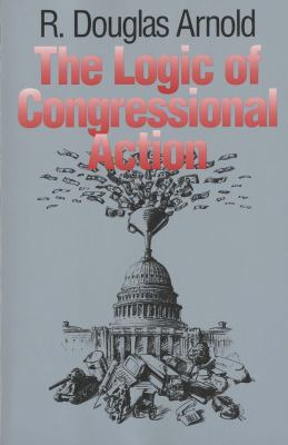 The Logic of Congressional Action 9780300056594