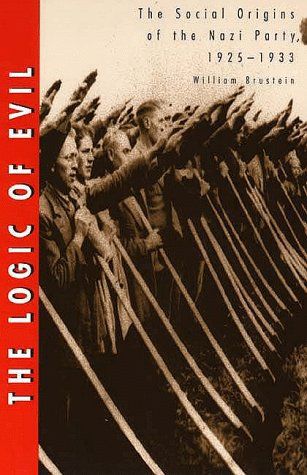 The Logic of Evil: The Social Origins of the Nazi Party, 1925-1933 9780300074321