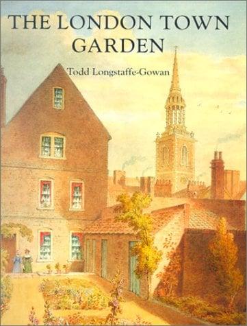 The London Town Garden, 1700-1840 9780300085389