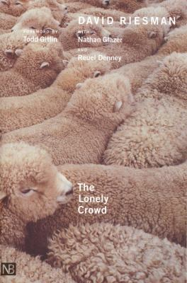 The Lonely Crowd: A Study of the Changing American Character, Abridged and Revised Edition 9780300088656