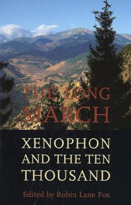 The Long March: Xenophon and the Ten Thousand 9780300104035