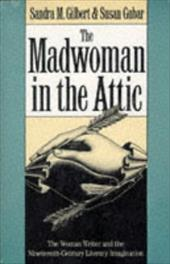 The Madwoman in the Attic: The Woman Writer and the Nineteenth-century Literacy Imagination