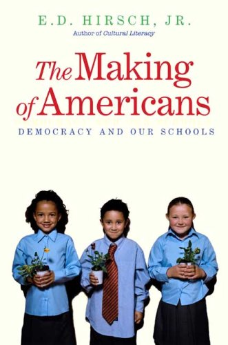 The Making of Americans: Democracy and Our Schools 9780300152814