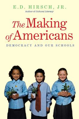 The Making of Americans: Democracy and Our Schools 9780300168310