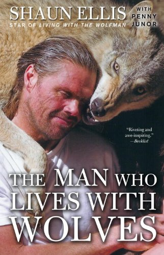 The Man Who Lives with Wolves 9780307464705
