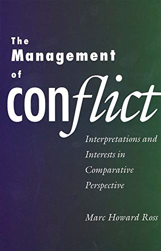 The Management of Conflict: Interpretations and Interests in Comparative Perspective 9780300065176