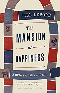 The Mansion of Happiness: A History of Life and Death 9780307476456