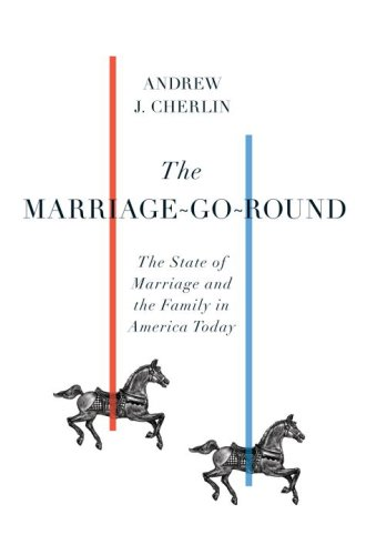 The Marriage-Go-Round: The State of Marriage and the Family in America Today 9780307266897