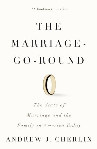 The Marriage-Go-Round: The State of Marriage and the Family in America Today 9780307386380