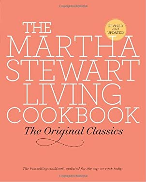 The Martha Stewart Living Cookbook: The Original Classics 9780307393821