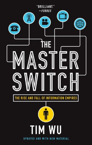 The Master Switch: The Rise and Fall of Information Empires 9780307390998