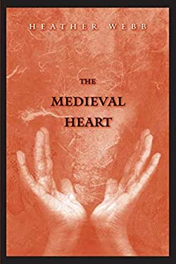 The Medieval Heart 9780300153934