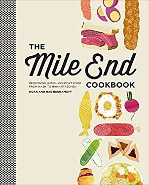The Mile End Cookbook: Redefining Jewish Comfort Food from Hash to Hamantaschen 9780307954480